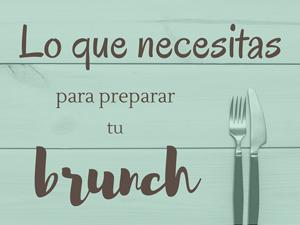Lo que necesitas para preparar tu brunch