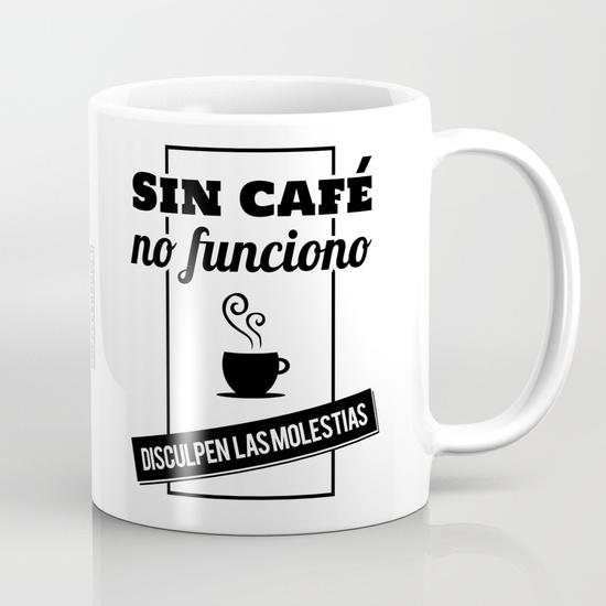 """Taza 300 ml """"Sin café no funciono, disculpen las molestias"""" B/N"""