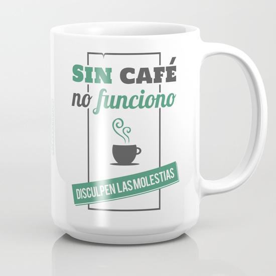"""Taza 450 ml """"Sin café no funciono, disculpen las molestias"""""""