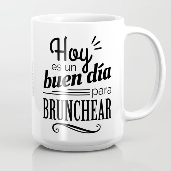 """Taza 450 ml """"Hoy es un buen día para brunchear"""" B/N"""